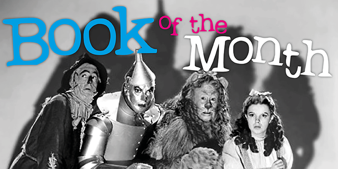 Book of the Month - The Wizard of OZ, The Overlooked Classic