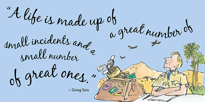 """A life is made up of a great number of small incidents and a small number of great ones."""