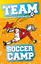 Load image into Gallery viewer, The Team: Soccer Camp (Book 3)