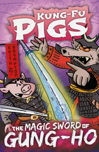 Kung-Fu Pigs: The Magic Sword of Gung-Ho (Book 2)