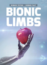 Load image into Gallery viewer, Bionic Limbs Childrens book 9781912171118
