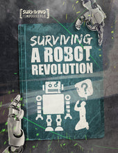 Load image into Gallery viewer, Surviving a Robot Revolution Childrens book 9781912171057