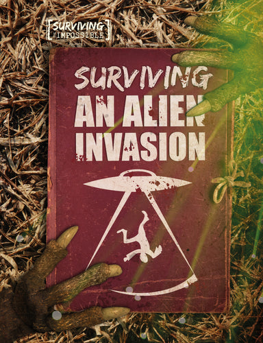 Surviving an Alien Invasion Childrens book 9781912171033