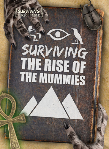 Surviving the Rise of the Mummies Childrens book 9781912502219