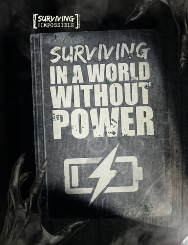 Surviving in a World Without Power Childrens book 9781912171040