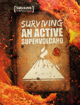 Surviving the Active Supervolcano Childrens book 9781912171026