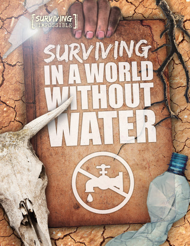Surviving in a World Without Water Childrens book 9781912502264