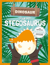 Load image into Gallery viewer, Your Pet Stegosaurus Childrens book 9781912502448