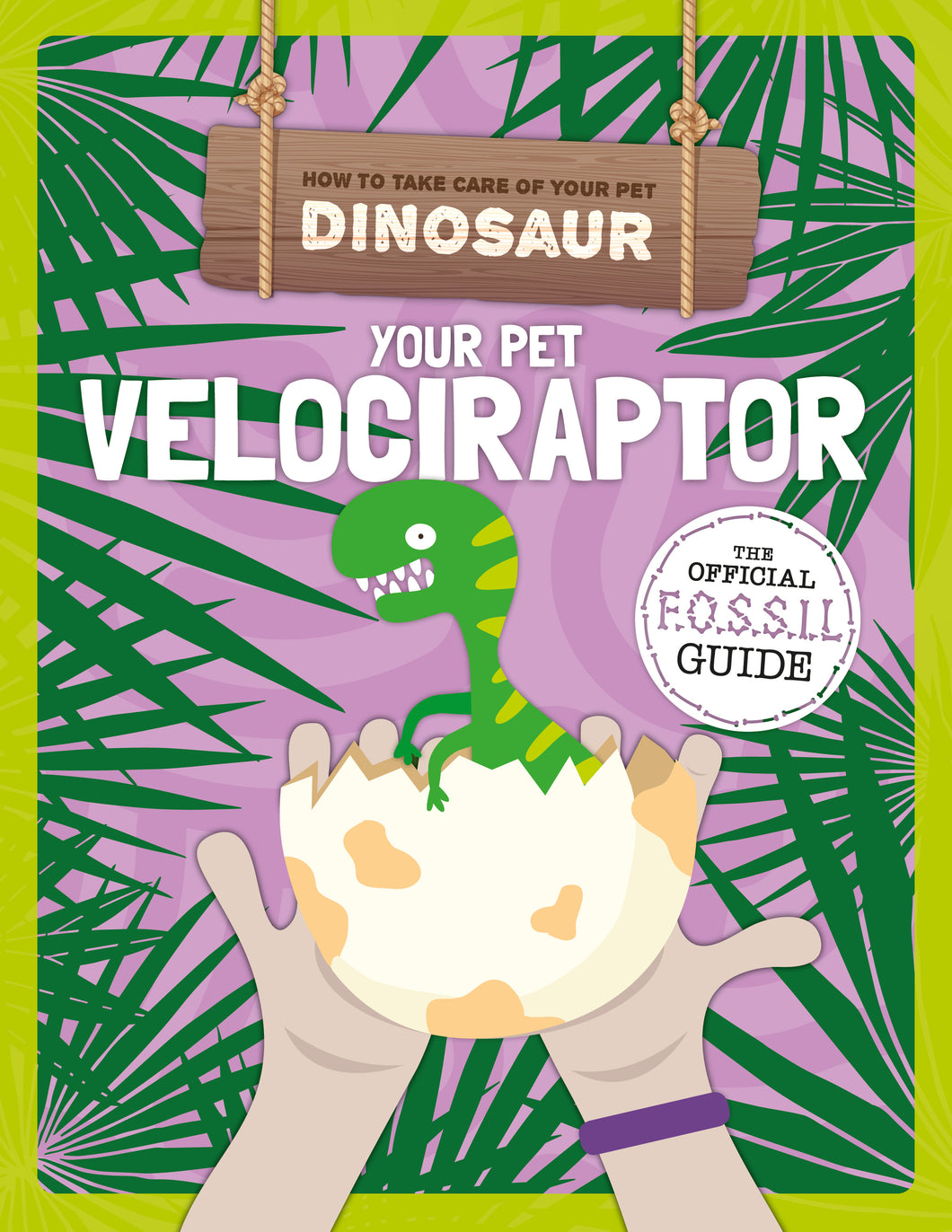 Your Pet Velociraptor Childrens book 9781912502462