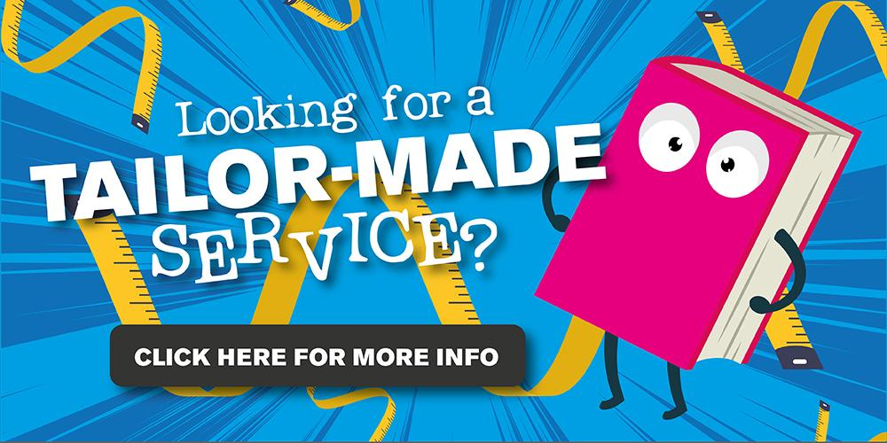 Looking for a tailor-made service?