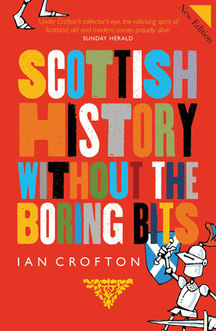 Scottish History - Without the Boring Bits