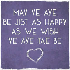 Aye Be Happy Card