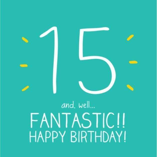 15th Birthday Fantastic!!