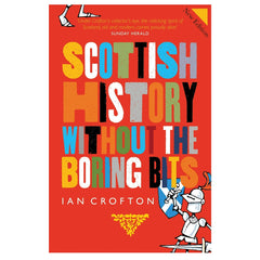 Scottish History Without the Boring Bits