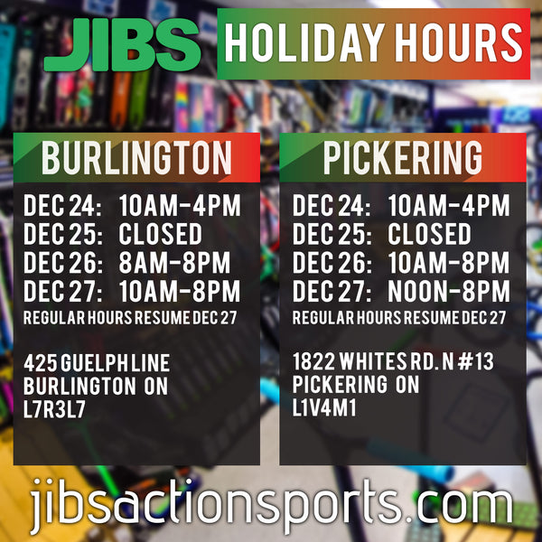 Jibs Action Sports Holiday Hours - Burlington and Pickering Locations