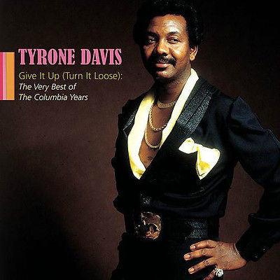 Give It Up (Turn It Loose): The Very Best of the Columbia Years by Tyrone...