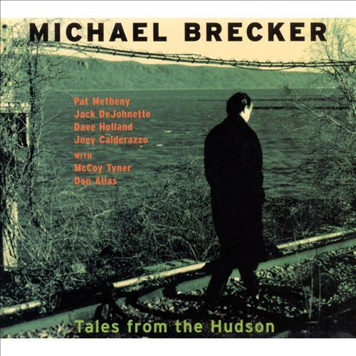 Tales from the Hudson by Michael Brecker (CD, Sep-1996, Impulse!)