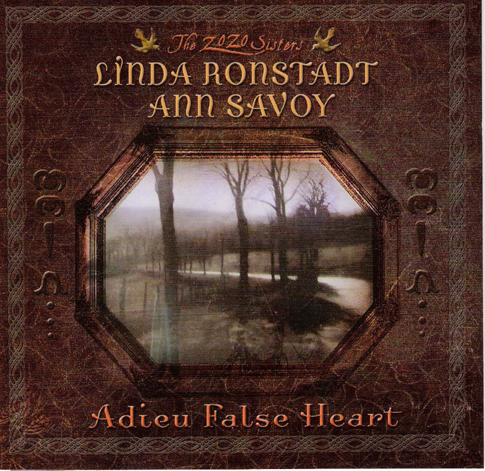 Adieu False Heart by Linda Ronstadt (CD, Jul-2006, Vanguard)