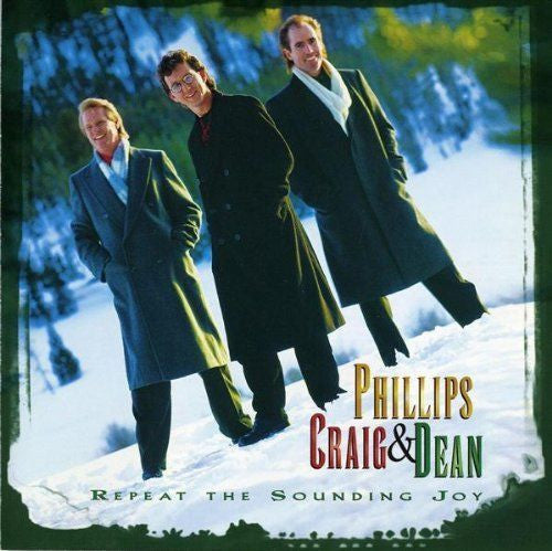 Repeat The Sounding Joy by Philips, Craig, & Dean