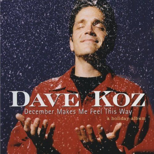 December Makes Me Feel This Way by Dave Koz (CD, Sep-2003, Capitol/EMI Records)