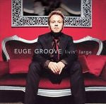 Livin' Large by Euge Groove (CD, Mar-2004, Narada)