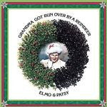 Grandma Got Run Over by a Reindeer [Remaster] by Elmo & Patsy (CD, Aug-2004, Son