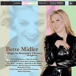 Sings the Rosemary Clooney Songbook by Bette Midler (CD, Sep-2003, Columbia...