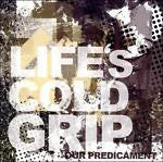 Our Predicament by Life's Cold Grip (CD, 2008, Life's Cold Grip)