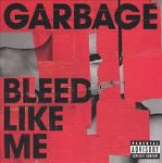 Bleed Like Me [PA] by Garbage (CD, Apr-2005, Geffen)