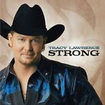 Strong by Tracy Lawrence (CD, Mar-2004, Dreamworks SKG)