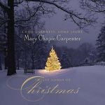 Come Darkness, Come Light: Twelve Songs of Christmas by Mary Chapin Carpenter (C