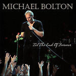 Til the End of Forever by Michael Bolton (CD, Sep-2005, Passion Group M)