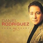 From My Heart by Daniel Rodriguez (CD, Feb-2003, EMI-Manhattan)