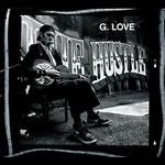 The Hustle [PA] by G. Love (CD, Aug-2004, Universal Distribution)