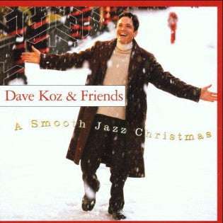 A Smooth Jazz Christmas by Dave Koz (CD, Nov-2001, Capitol/EMI Records)