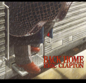Back Home by Eric Clapton (CD, Aug-2005, Reprise)