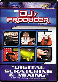 "The DJ, Producer Series ""Digital Scratching & Mixing"""