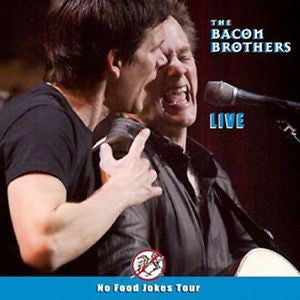 Live: The No Food Jokes Tour by The Bacon Brothers (CD, Nov-2003, 2 Discs,...