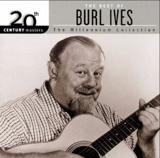 20th Century Masters - The Millennium Collection: The Best of Burl Ives by...