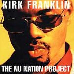 The Nu Nation Project by Kirk Franklin (CD, Sep-1998, GospoCentric)