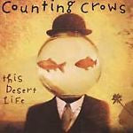 This Desert Life by Counting Crows (CD, Nov-1999, DGC)
