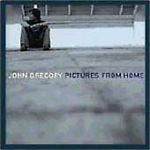 Pictures from Home by John Gregory (CD, Feb-2004, Atlantic (Label))