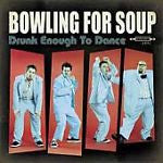 Drunk Enough to Dance by Bowling for Soup (CD, Aug-2002, Silvertone Records...