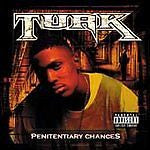 Penitentiary Chances [PA] by Turk (CD, Apr-2004, Koch (USA))