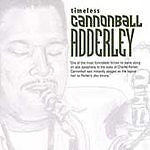 Timeless by Cannonball Adderley (CD, Oct-2005, Savoy Jazz (USA))