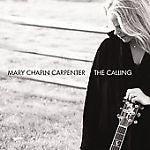 The Calling by Mary Chapin Carpenter (CD, Mar-2007, Rounder)