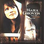 Tell Me What You Know by Sara Groves (CD, Nov-2007, Integrity (USA))