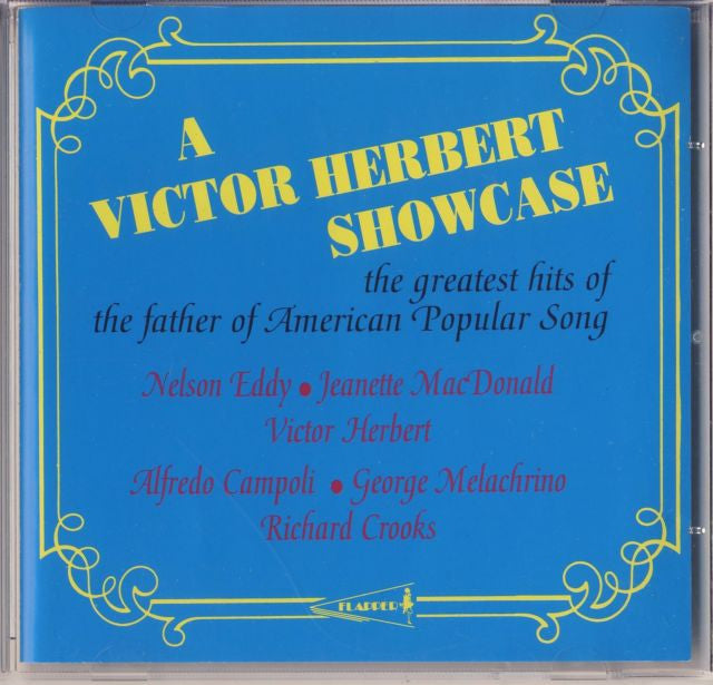 A Victor Herbert Showcase: The Greatest Hits of the Father of American...