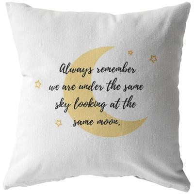 Always remember we are under the same sky looking at the same moon - Pillow for Couples - Pillow - Stuffed & Sewn