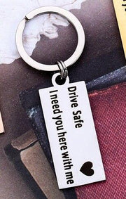 Drive Safe I Need You Here With Me - Engraved Keychain - CoupleGifts.com